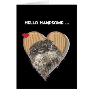 Hello Handsome Masculine Otter Fun Birthday Humor Card
