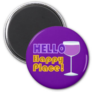 Hello Happy Place Wine Glass Design Magnet