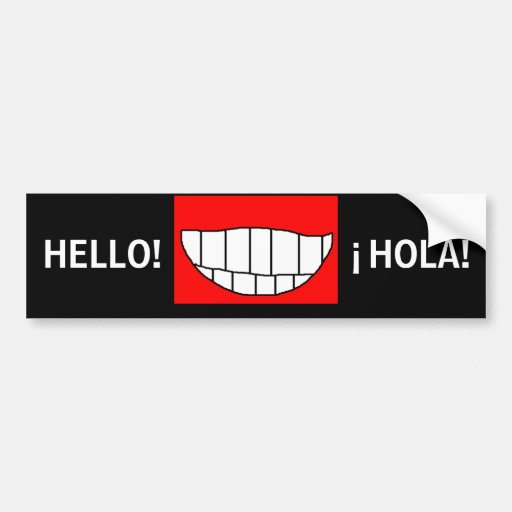 HELLO! - ¡HOLA! - a miles of smiles bumper sticker
