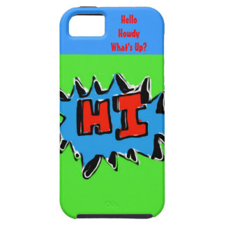 Hello Howdy What's Up Hi iPhone 5 Case