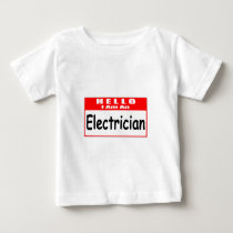 Hello, I Am A Electrician ... Nametag Baby T-Shirt
