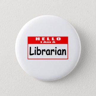 Hello, I Am A Librarian ... Nametag Pinback Button