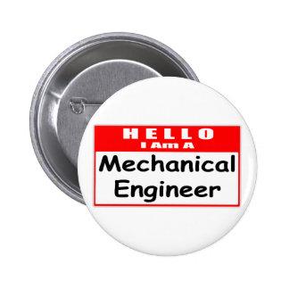 Hello, I Am A Mechanical Engineer... Nametag Pinback Button