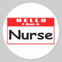 Hello, I Am A Nurse ... Nametag Round Sticker