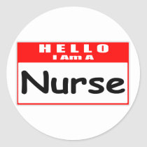 Hello, I Am A Nurse ... Nametag Classic Round Sticker