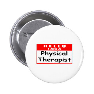Hello, I Am A Physical Therapist ... Nametag Pinback Button