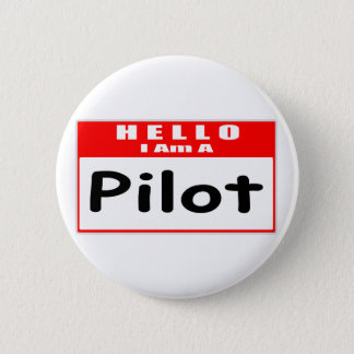 Hello, I Am A Pilot ... Nametag Button