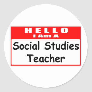 Hello, I Am A Social Studies Teacher Classic Round Sticker