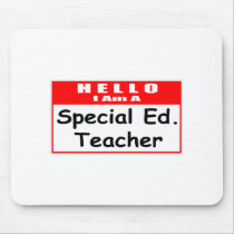 Hello, I Am A Special Ed. Teacher Mouse Pad