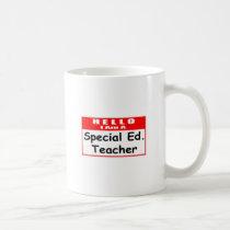 Hello, I Am A Special Ed. Teacher Mugs