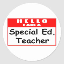 Hello, I Am A Special Ed. Teacher Round Sticker