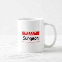 Hello, I Am A Surgeon ... Nametag Classic White Coffee Mug