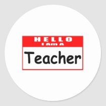 Hello, I Am A Teacher ... Nametag Round Stickers