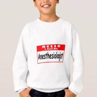 Hello, I Am An Anesthesiologist ... Nametag Sweatshirt