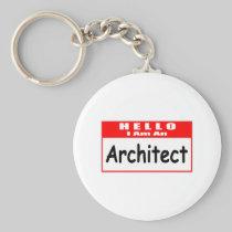 Hello, I Am An Architect ... Nametag Basic Round Button Keychain