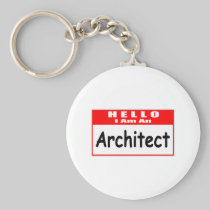 Hello, I Am An Architect ... Nametag Basic Round Button Keychain