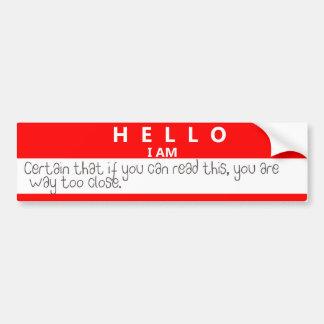Hello, I Am Car Bumper Sticker