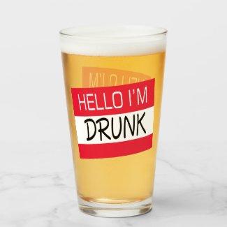 Hello I Am Drunk Humor Glass