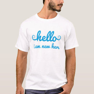 hello, I am new here, text design for baby shower, T-Shirt