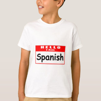 Hello, I Am Spanish ... Nametag T-Shirt