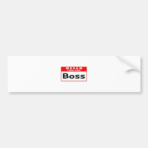 Hello, I Am The Boss ... Nametag Bumper Sticker