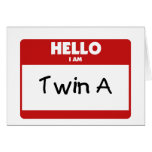 Hello I Am Twin A Card