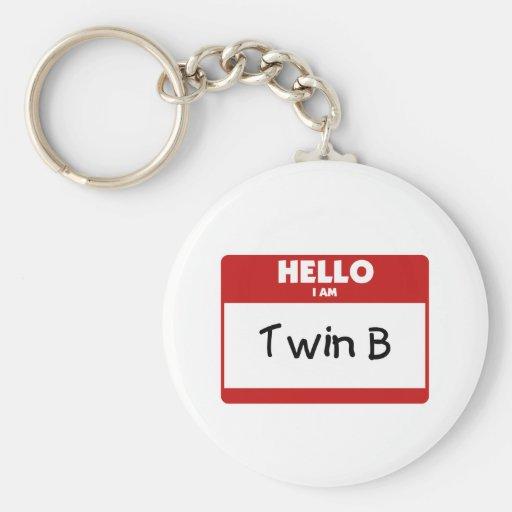Hello I Am Twin B Keychain
