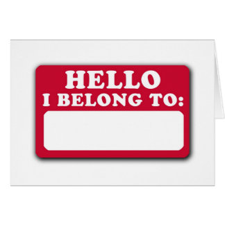 Hello, I belong to... Card