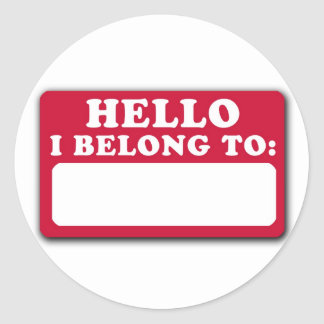 Hello, I belong to... Classic Round Sticker