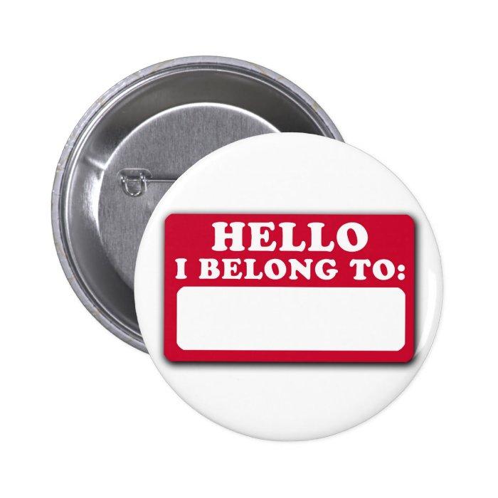 Hello, I belong to... Pinback Button