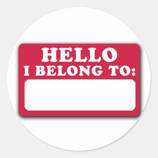 Hello, I belong to... Round Sticker