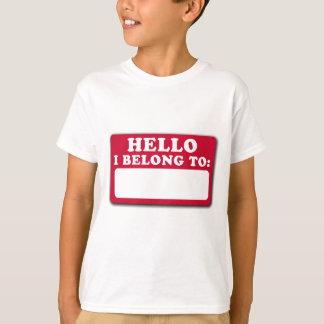 Hello, I belong to... T-Shirt