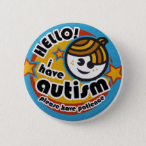 HELLO I HAVE AUTISM - AWARENESS BUTTON