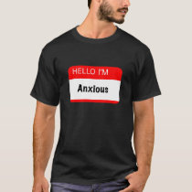 Hello I'm Anxious T-Shirt
