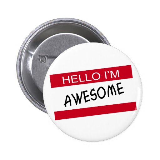 Hello Im Awesome Pinback Button