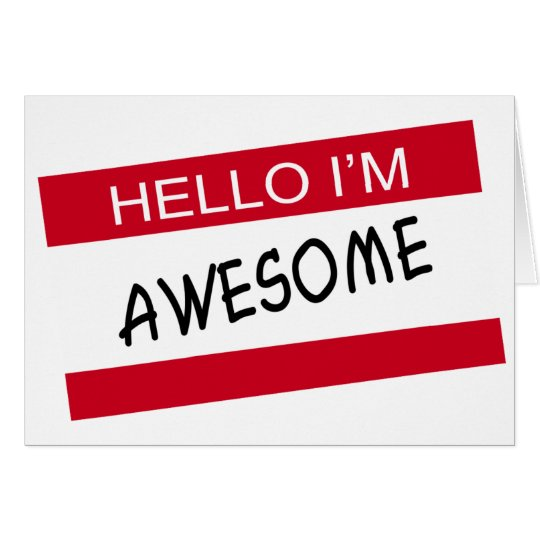 Hello Im Awesome Card
