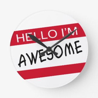 Hello Im Awesome Round Wall Clock