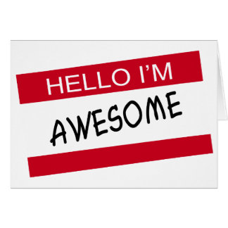 Hello Im Awesome Greeting Card