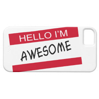 Hello Im Awesome iPhone 5 Cases