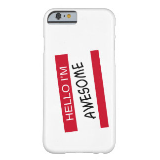 Hello Im Awesome iPhone 6 Case