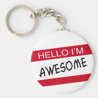 Hello Im Awesome Keychain