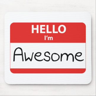 Hello I'm Awesome Mouse Pad