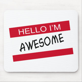 Hello Im Awesome Mouse Pad