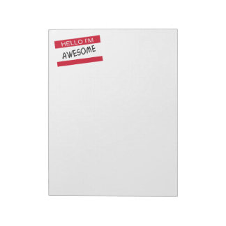 Hello Im Awesome Memo Note Pads