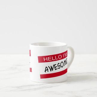 Hello Im Awesome 6 Oz Ceramic Espresso Cup