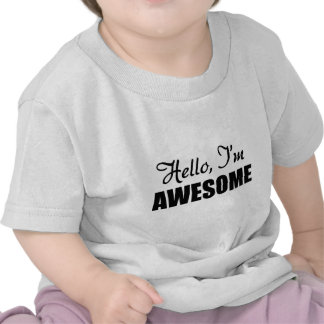 Hello I'm Awesome Tee Shirts