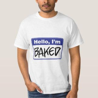 Hello, I'm Baked Tee Shirt