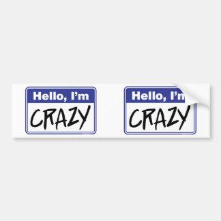 Hello, I'm Crazy Car Bumper Sticker