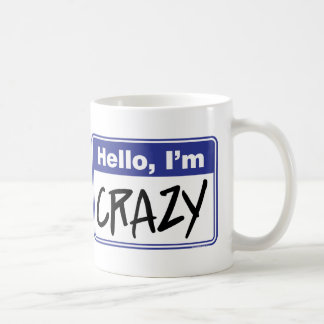 Hello, I'm Crazy coffee mug