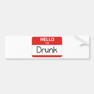 Hello I'm Drunk Bumper Sticker